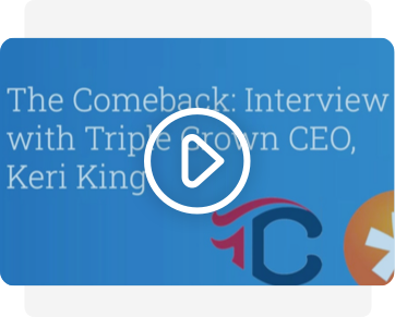 Preview of webinar: The Comeback: Interview with Triple Crown CEO, Keri King